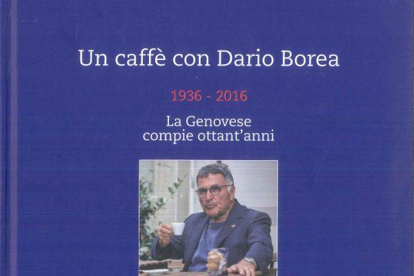 Un caffè con Dario Borea. 1936-2016. La Genovese compie ottanta anni